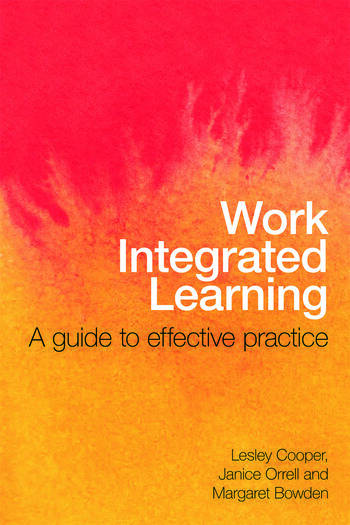 Work Integrated Learning A Guide to Effective Practice book cover