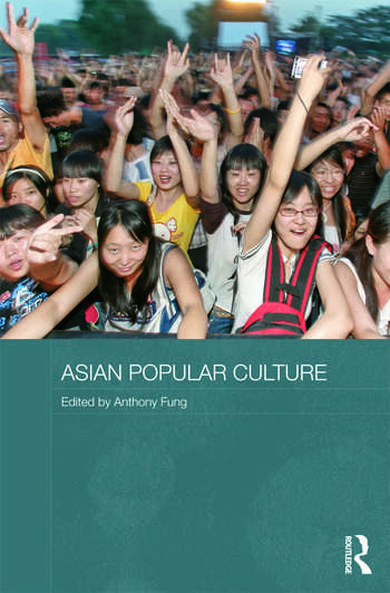 Asian Popular Culture The Global (Dis)continuity book cover