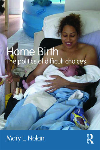 Home Birth The Politics of Difficult Choices book cover