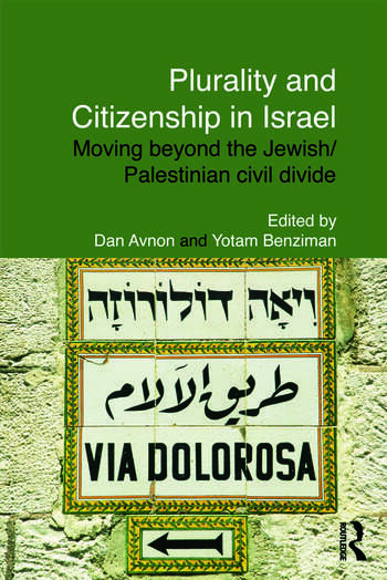 Plurality and Citizenship in Israel Moving Beyond the Jewish/Palestinian Civil Divide book cover