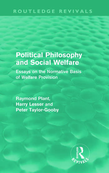Political Philosophy and Social Welfare (Routledge Revivals) Essays on the Normative Basis of Welfare Provisions book cover