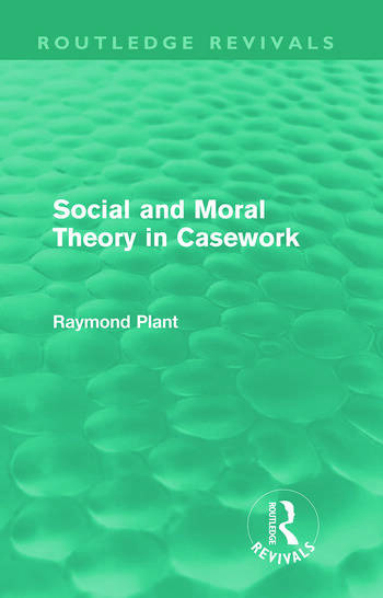 Social and Moral Theory in Casework (Routledge Revivals) book cover