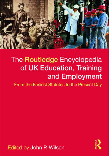 The Routledge Encyclopaedia of UK Education, Training and Employment From the earliest statutes to the present day book cover