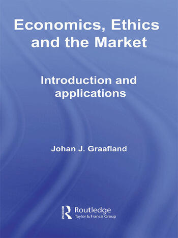 Economics, Ethics and the Market Introduction and Applications book cover