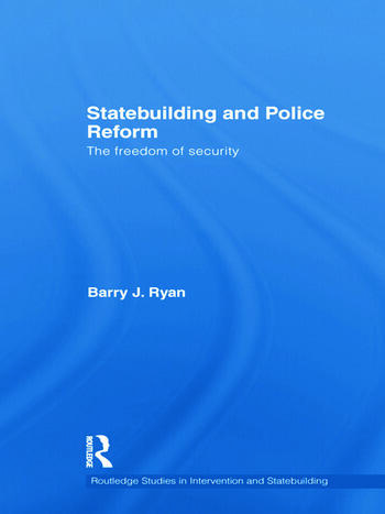 Statebuilding and Police Reform The Freedom of Security book cover