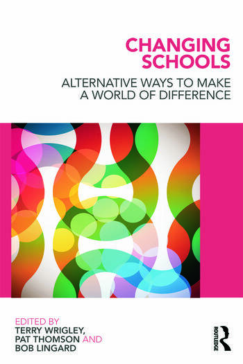 Changing Schools Alternative Ways to Make a World of Difference book cover