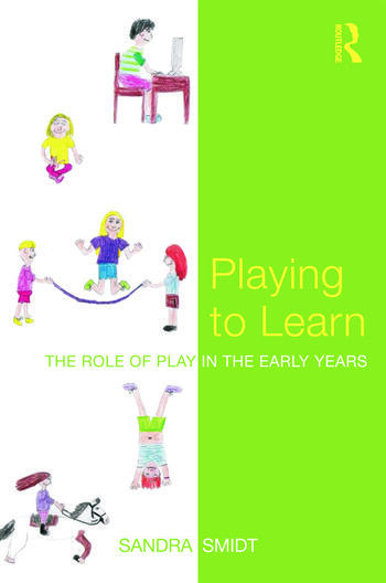 Playing to Learn The role of play in the early years book cover