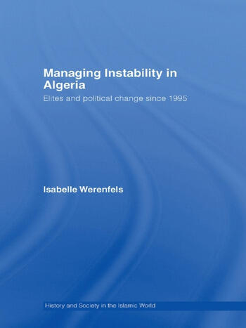 Managing Instability in Algeria Elites and Political Change since 1995 book cover