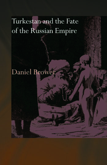 Turkestan and the Fate of the Russian Empire book cover