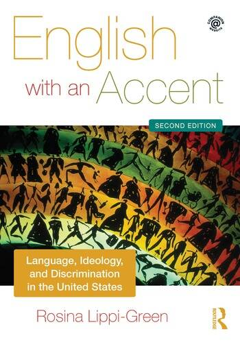 English with an Accent Language, Ideology and Discrimination in the United States book cover