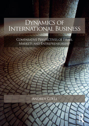 Dynamics of International Business Comparative Perspectives of Firms, Markets and Entrepreneurship book cover