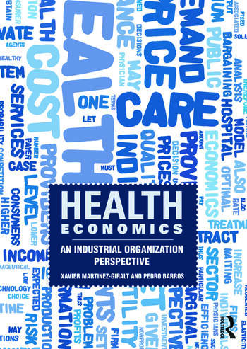 Health Economics An Industrial Organization Perspective book cover