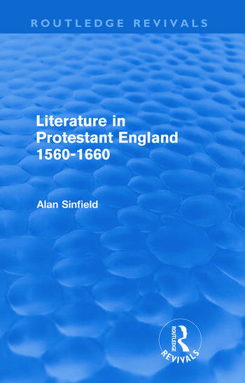 Literature in Protestant England, 1560-1660 (Routledge Revivals) book cover