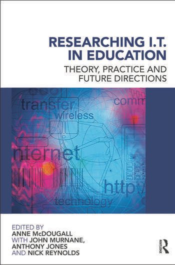 Researching IT in Education Theory, Practice and Future Directions book cover
