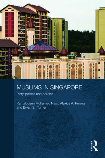 Muslims in Singapore Piety, politics and policies book cover