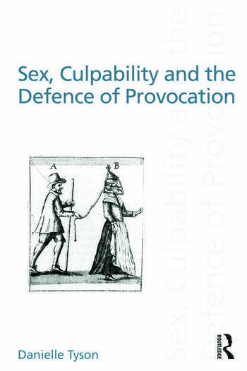 Sex, Culpability and the Defence of Provocation book cover