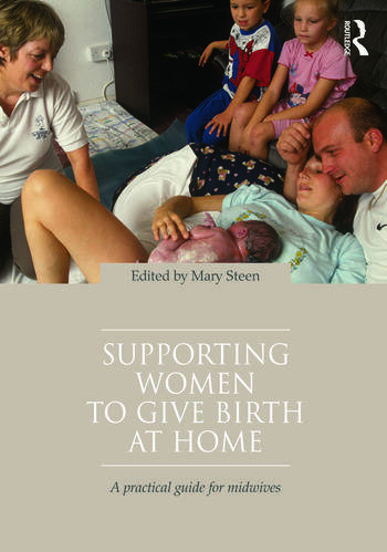 Supporting Women to Give Birth at Home A Practical Guide for Midwives book cover