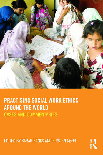 Practising Social Work Ethics Around the World Cases and Commentaries book cover