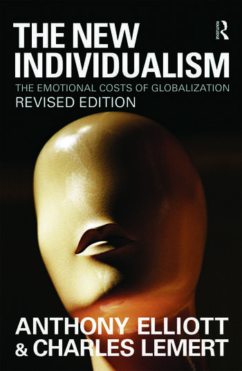 The New Individualism The Emotional Costs of Globalization REVISED EDITION book cover