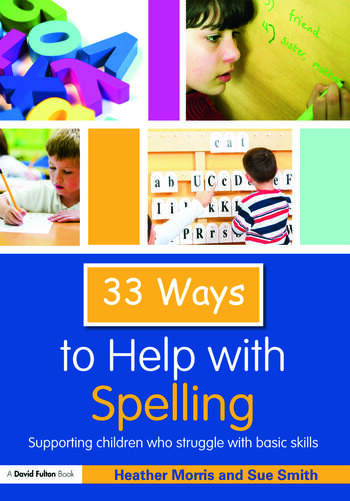 33 Ways to Help with Spelling Supporting Children who Struggle with Basic Skills book cover