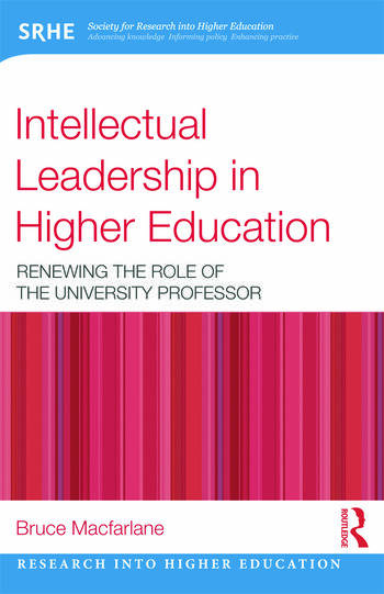Intellectual Leadership in Higher Education Renewing the role of the university professor book cover