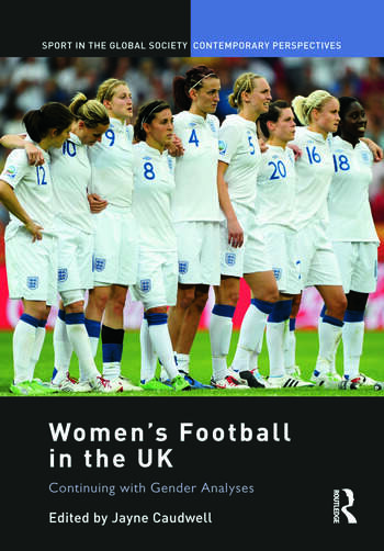 Women's Football in the UK Continuing with Gender Analyses book cover