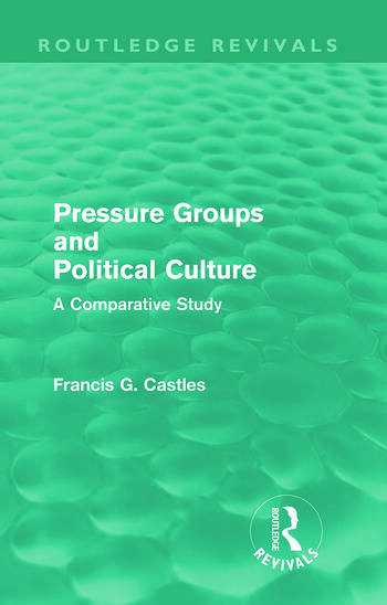 Pressure Groups and Political Culture (Routledge Revivals) A Comparative Study book cover
