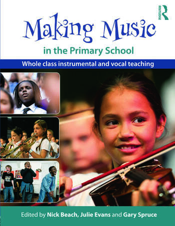 Making Music in the Primary School Whole Class Instrumental and Vocal Teaching book cover