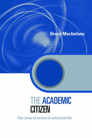 The Academic Citizen The Virtue of Service in University Life book cover