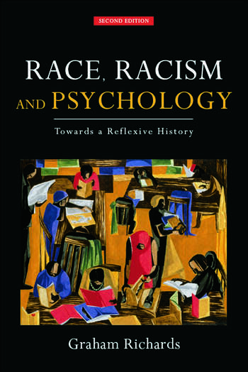 Race, Racism and Psychology Towards a Reflexive History book cover