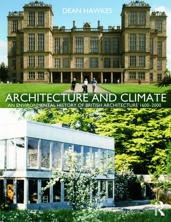 Architecture and Climate An Environmental History of British Architecture 1600–2000 book cover