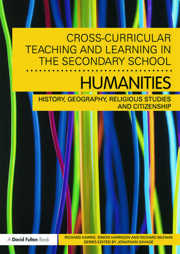 Cross-Curricular Teaching and Learning in the Secondary School... Humanities History, Geography, Religious Studies and Citizenship book cover