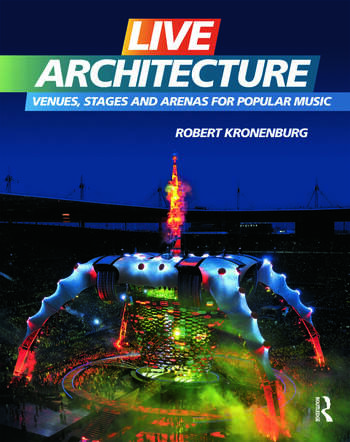 Live Architecture Venues, Stages and Arenas for Popular Music book cover