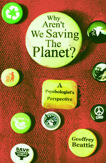 Why Aren't We Saving the Planet? A Psychologist's Perspective book cover