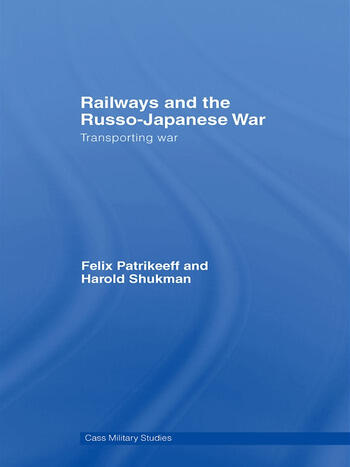 Railways and the Russo-Japanese War Transporting War book cover