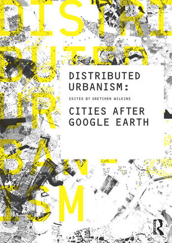 Distributed Urbanism Cities After Google Earth book cover
