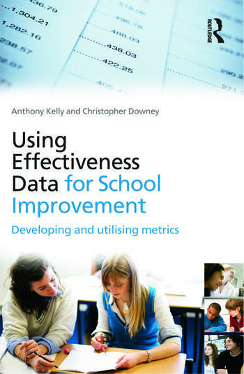 Using Effectiveness Data for School Improvement Developing and Utilising Metrics book cover