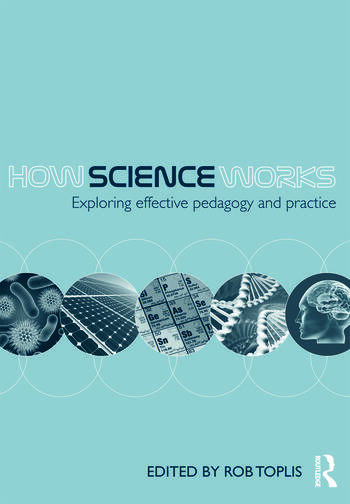 How Science Works Exploring effective pedagogy and practice book cover