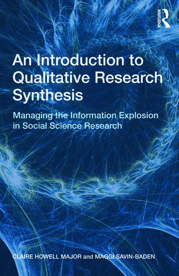 An Introduction to Qualitative Research Synthesis Managing the Information Explosion in Social Science Research book cover