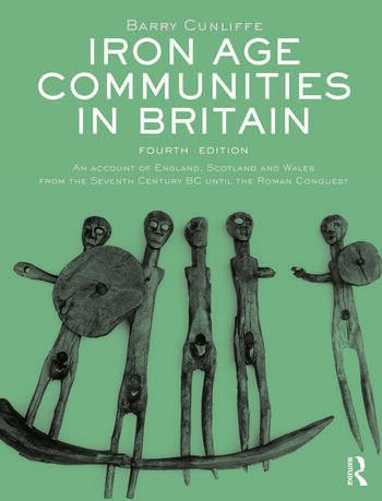 Iron Age Communities in Britain An account of England, Scotland and Wales from the Seventh Century BC until the Roman Conquest book cover