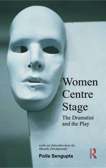 Women Centre Stage The Dramatist and the Play book cover