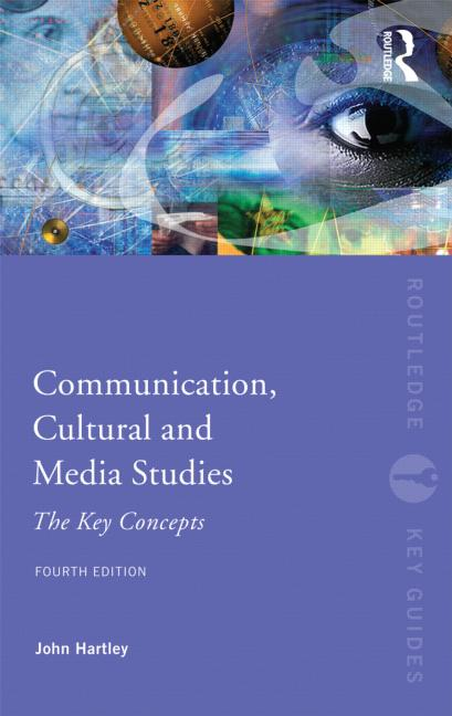 Communication, Cultural and Media Studies The Key Concepts book cover