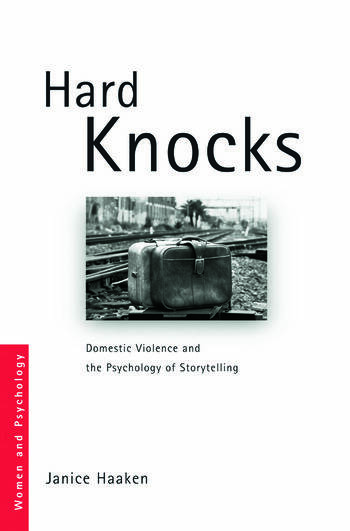 Hard Knocks Domestic Violence and the Psychology of Storytelling book cover