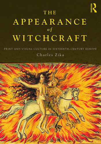 The Appearance of Witchcraft Print and Visual Culture in Sixteenth-Century Europe book cover