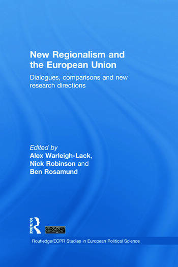 New Regionalism and the European Union Dialogues, Comparisons and New Research Directions book cover