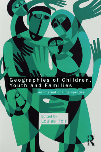 Geographies of Children, Youth and Families An International Perspective book cover