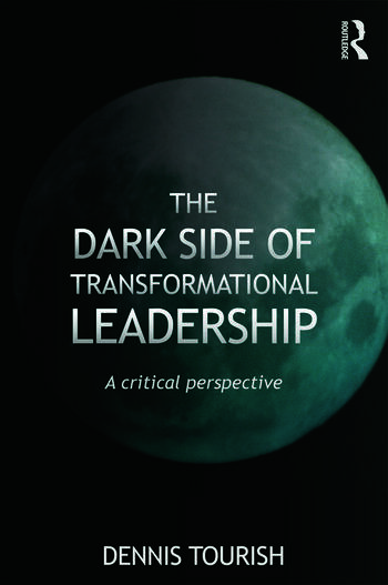 The Dark Side of Transformational Leadership A Critical Perspective book cover