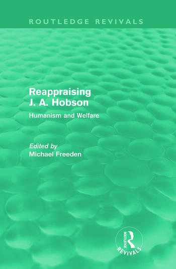 Reappraising J. A. Hobson (Routledge Revivals) Human and Welfare book cover