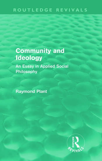 Community and Ideology (Routledge Revivals) An Essay in Applied Social Philosphy book cover