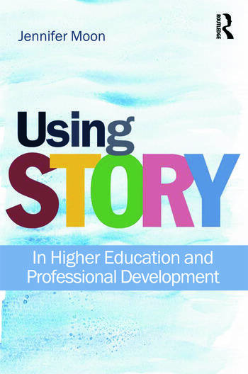 Using Story In Higher Education and Professional Development book cover